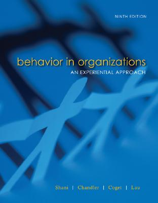 Behavior in Organizations By Shani, A. B./ Chandler, Dawn/ Coget, Jean-Francois, Ph.D./ Lau, James Brownlee