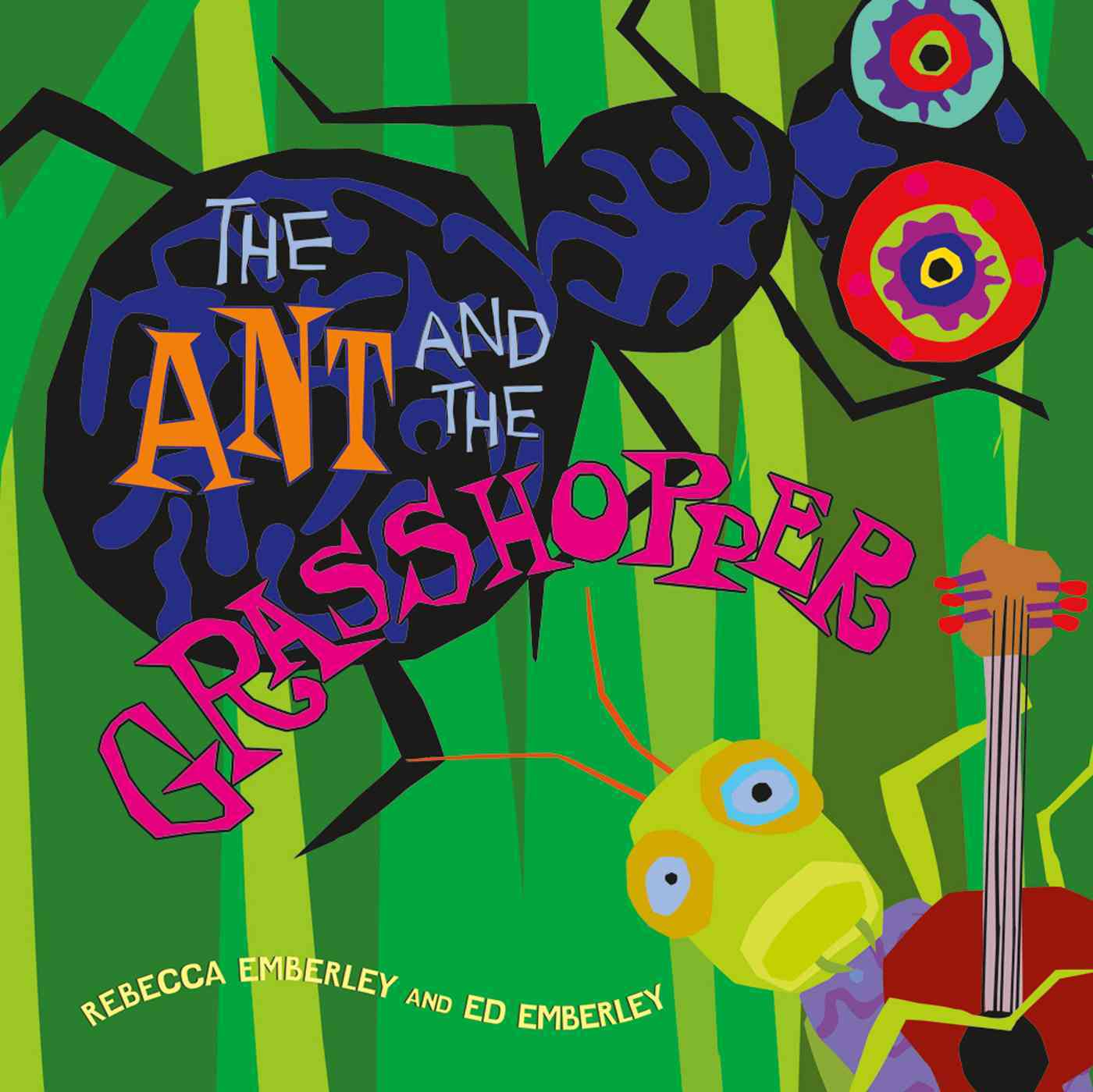 The Ant and the Grasshopper By Emberley, Ed (ILT)/ Emberley, Rebecca