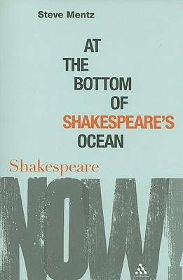 At the Bottom of Shakespeare's Ocean By Mentz, Steve